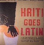 v/a - haiti goes latin (salsa, latin jazz and funky compas 1976-84)