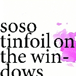 soso - tinfoil on the windows