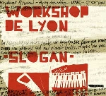 workshop de lyon (arfi) - paroles slogan