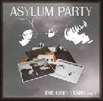 asylum party - the grey years vol.1