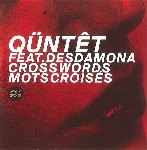qüntêt (feat. desdamona) - crosswords / mots croisés