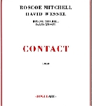 roscoe mitchell - david wessel - contact