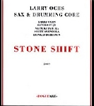 larry ochs - sax & drumming core - stone shift