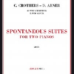 connie crothers - david arner - spontaneous suites for two pianos