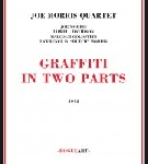 joe morris quartet (davidson - goldstein - butch morris) - graffiti in two parts