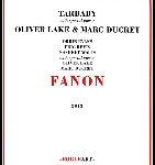 tarbaby + oliver lake & marc ducret - fanon