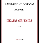 hamid drake - sylvain kassap - heads or tails