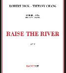 robert dick - tiffany chang - raise the river