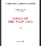 larry ochs - gerald cleaver - songs of the wild cave