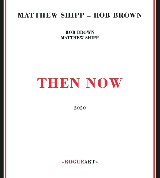matthew shipp - rob brown - then now