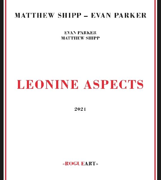 Matthew Shipp - Evan Parker - leonine aspects