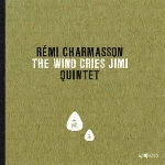 rémi charmasson quintet - the wind cries jimi