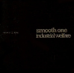 smooth one - industrial welfare