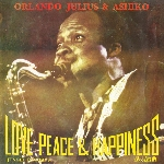 orlando julius & ashiko - love peace & happiness