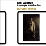 ben webster & georges arvanitas trio - autumn leaves