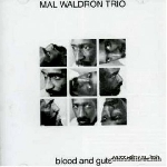 mal waldron trio - blood and guts