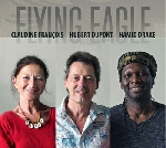 claudine françois - hubert dupont - hamid drake - flying eagle