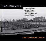 healing unit (bornens - sacase - wacrenier - quaresimin - raffin) - music to run and shout