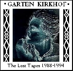 garten kirkhof - the lost tapes 1988-1994