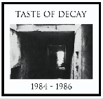 taste of decay - 1984 - 1986