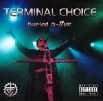 terminal choice - buried a live