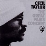 cecil taylor - the great paris concert
