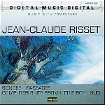 jean-claude risset - songes / passages / computer suite from little boy / sud