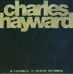 charles hayward - a tribute to mark rothko