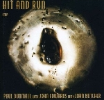 paul dunmall - john edwards - john butcher - hit and run