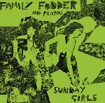 family fodder and friends - sunday girls (director's cut)