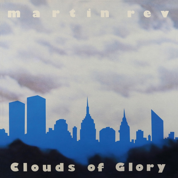 Martin Rev - Clouds Of Glory