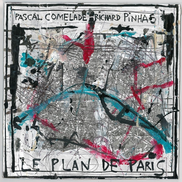 Pascal Comelade & Richard Pinhas   - Le Plan De Paris