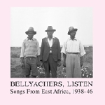 v/a - bellyachers, listen - songs from east africa, 1938-46