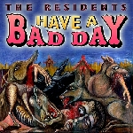 the residents - have a bad day