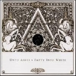 unto ashes - empty into white