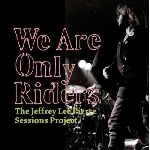 the jeffrey lee pierce sessions project (gun club) - we are only riders