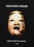 genocide organ - live in japan 2003/2007