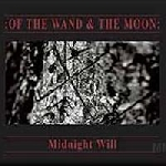 of the wand & the moon - midnight will