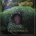 of the wand & the moon - its like dying on christmas day