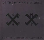 of the wand & the moon - emptiness:emptiness:emptiness