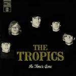 the tropics - as time's gone