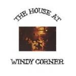 windy corner - the house of windy corner