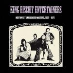 the king biscuit entertainers - northwest unreleased masters, 1967 - 1970