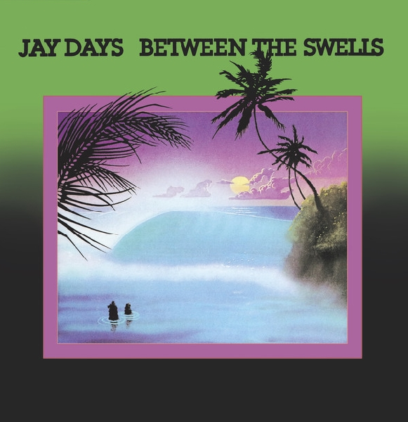 Jay Days - Between The Swells