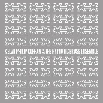 kelan philip cohran & the hypnotic brass ensemble - s/t