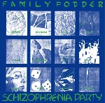 family fodder - schizophrenia party (director's cut)