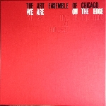the art ensemble of chicago - we are on the edge (a 50th anniversary celebration box set)