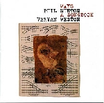 phil minton - veryan weston - ways a songbook