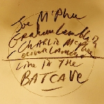 Joe McPhee / charlie McPhee / graham Lambkin / oliver Lambkin - live in the batcave