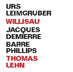 urs leimgruber - jacques demierre - barre phillips + thomas lehn - willisau